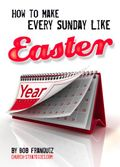How to make Every Sunday Like Easter